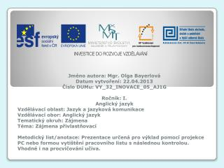 Jméno autora: Mgr. Olga  Bayerlová Datum vytvoření: 22.04.2013