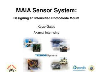 MAIA Sensor System: