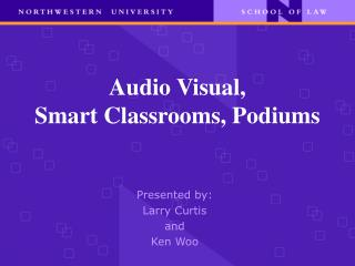 Audio Visual,   Smart Classrooms, Podiums