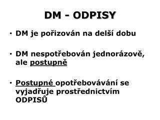 DM - ODPISY