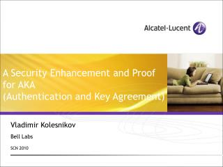 A Security Enhancement and Proof for AKA (Authentication and Key Agreement)