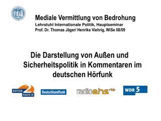 Die Darstellung von Außen und Sicherheitspolitik in Kommentaren im deutschen Hörfunk