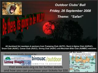 Outdoor Clubs� Ball Friday, 26 September 2008 Theme:  �Safari�