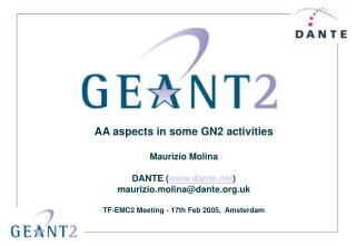 AA aspects in some GN2 activities Maurizio Molina DANTE ( dante )