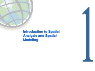 Introduction to Spatial Analysis and Spatial Modeling