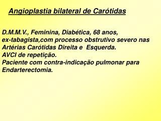 D.M.M.V., Feminina, Diabética, 68 anos,