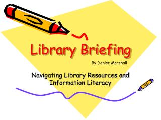 Library Briefing