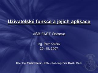 Uživatelské funkce a jejich aplikace VŠB FAST Ostrava