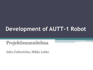 Development of AUTT-1 Robot