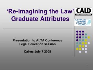 'Re-Imagining the Law'  Graduate Attributes