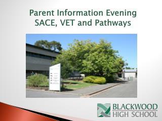 Parent Information Evening SACE, VET and Pathways