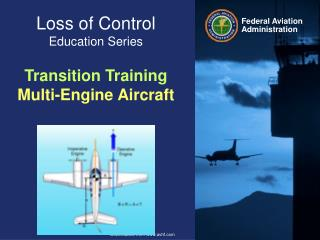 Loss of Control  Education Series Transition Training Multi-Engine Aircraft