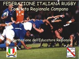 FEDERAZIONE ITALIANA RUGBY Comitato Regionale Campano