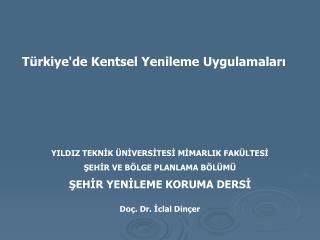Türkiye'de Kentsel Yenileme Uygulamaları