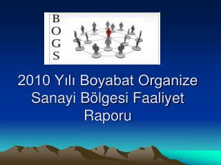 2010 Y?l? Boyabat Organize Sanayi B�lgesi Faaliyet Raporu