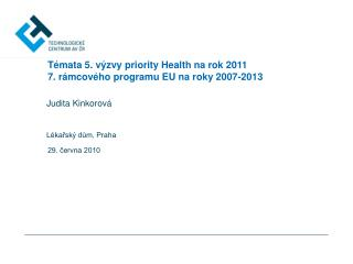 Témata 5. výzvy priority Health na rok 2011 7. rámcového programu EU na roky 2007-2013