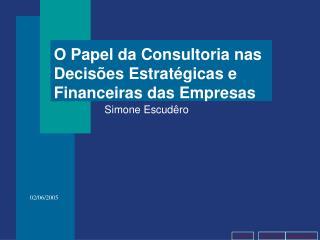 O Papel da Consultoria nas Decisões Estratégicas e Financeiras das Empresas
