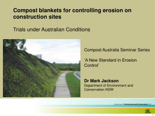 Compost blankets for controlling erosion on construction sites Trials under Australian Conditions