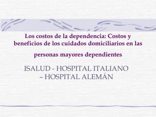 ISALUD - HOSPITAL ITALIANO – HOSPITAL ALEMÁN