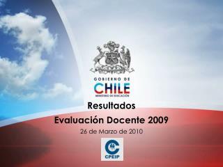 Resultados Evaluación Docente 2009 26 de Marzo de 2010