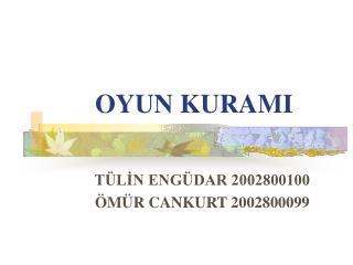 OYUN KURAMI