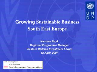 Karolina Mzyk Regional Programme Manager  Western Balkans Investment Forum 18 April, 2007
