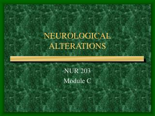 NEUROLOGICAL ALTERATIONS