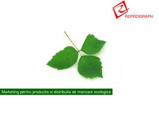 Marketing pentru productia si distributia de mancare ecologica