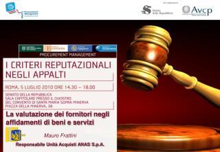 La valutazione dei fornitori negli affidamenti di beni e servizi Mauro Frattini