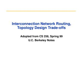 Interconnection Network Routing, Topology Design Trade-offs