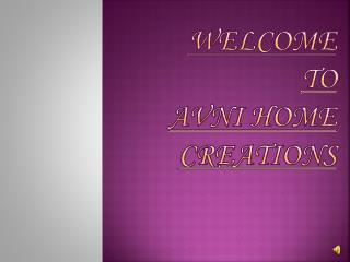 WELCOME TO avni home creations