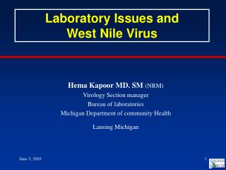 Hema Kapoor MD. SM  (NRM) Virology Section manager Bureau of laboratories