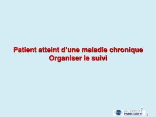 Patient atteint d'une maladie chronique  Organiser le suivi