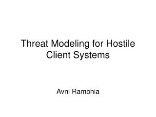 Threat Modeling for Hostile Client Systems