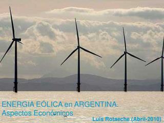 ENERGIA EÓLICA en ARGENTINA. Aspectos Económicos