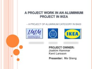 A PROJECT WORK IN AN ALUMINIUM PROJECT IN IKEA  -- A PROJECT OF ALUMINIUM CATEGORY IN BA03