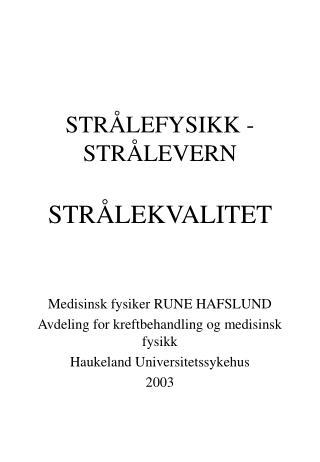 STRÅLEFYSIKK - STRÅLEVERN STRÅLEKVALITET
