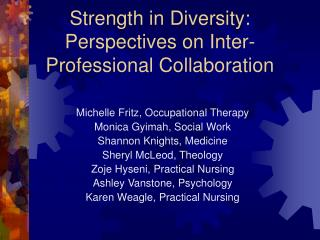 Strength in Diversity: Perspectives on Inter-Professional Collaboration