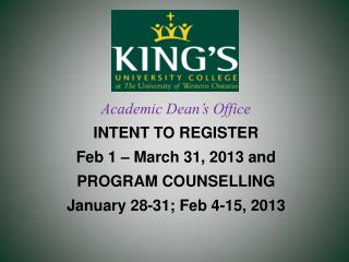 Academic Dean�s Office INTENT TO REGISTER  Feb 1 � March 31, 2013 and  PROGRAM COUNSELLING