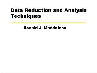 Data Reduction and Analysis Techniques