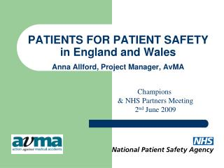PATIENTS FOR PATIENT SAFETY in England and Wales  Anna Allford, Project Manager, AvMA
