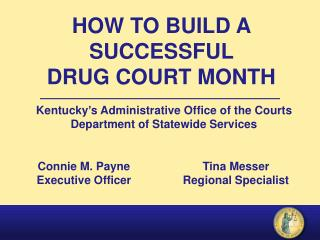 HOW TO BUILD A SUCCESSFUL             DRUG COURT MONTH