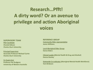 Research… Pfft !   A  dirty word? Or an avenue to privilege and action Aboriginal voices
