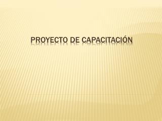 Proyecto de capacitación