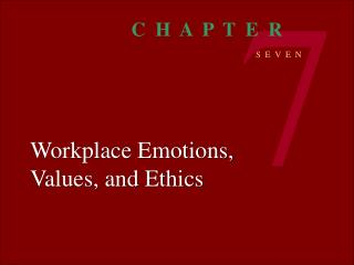 Workplace Emotions, Values, and Ethics