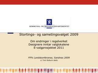 FFFs Landskonferanse, Sandnes 2009 v/ Tom Refsum Aatlo