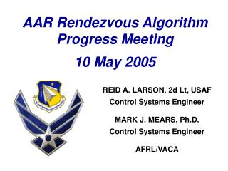 AAR Rendezvous Algorithm Progress Meeting 10 May 2005