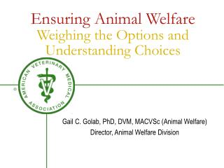Ensuring Animal Welfare Weighing the Options and Understanding Choices