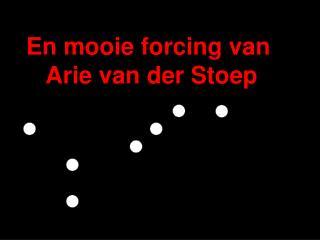 En mooie forcing van  Arie van der Stoep