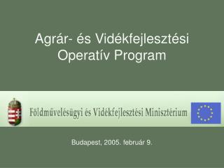 Agrár- és Vidékfejlesztési  Operatív Program